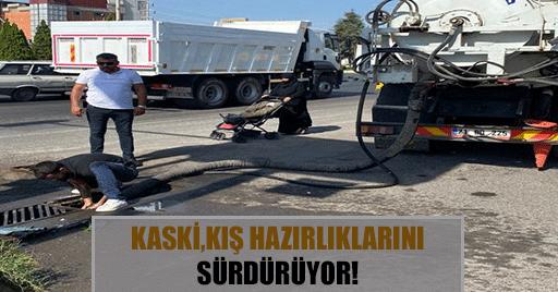 KASKİ,KIŞ HAZIRLIKLARINI SÜRDÜRÜYOR!