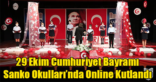 29 Ekim Cumhuriyet Bayramı Sanko Okulları'nda Online Kutlandı