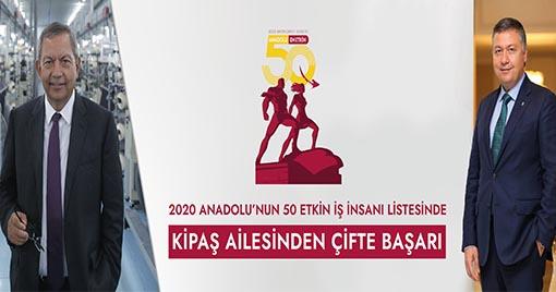 Anadolu'nun En Etkin 50 İş İnsanı Araştırmasında Kipaş Holding'ten 2 İsim Listede