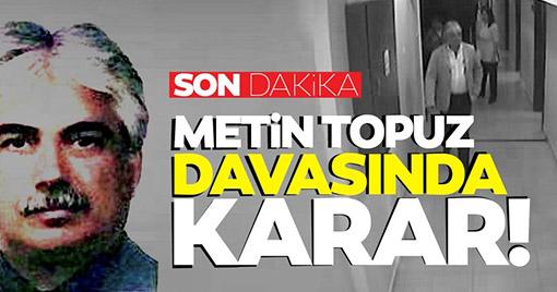 ABD İstanbul Başkonsolosluğu Çalışanı Metin Topuz'un Cezası Belli Oldu