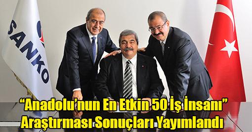 """''Anadolu'nun En Etkin 50 İş İnsanı"""" Araştırması Sonuçları Yayımlandı"""
