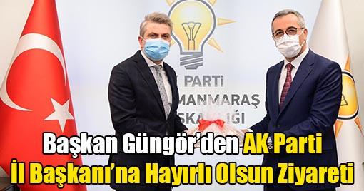 Başkan Güngör'den AK Parti İl Başkanı'na Hayırlı Olsun Ziyareti