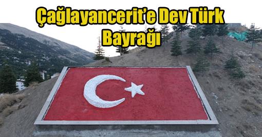 Çağlayancerit'e Dev Türk  Bayrağı