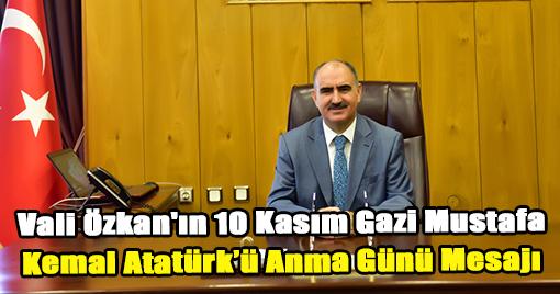 Vali Özkan'ın 10 Kasım Gazi Mustafa Kemal Atatürk'ü Anma Günü Mesajı