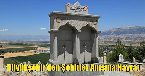 Büyükşehir Belediyesi Şehitler Anısına Hayrat Yaptı