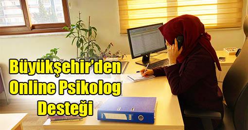 Büyükşehir'den Online Psikolog Desteği