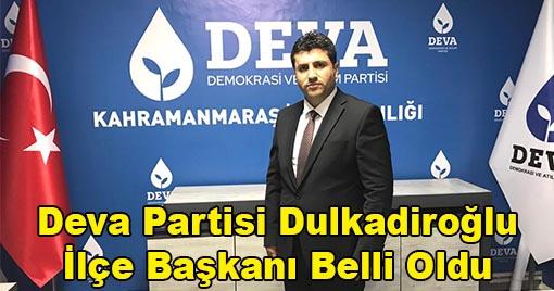 Deva Partisi Dulkadiroğlu İlçe Başkanı Belli Oldu