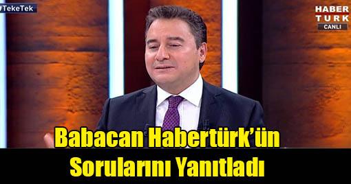 Deva Partisi Genel Başkanı Habertürk'ün Sorularını Yanıtladı