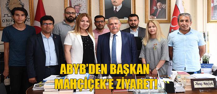 ABYB'DEN BAŞKAN MAHÇİÇEK'E ZİYARET!
