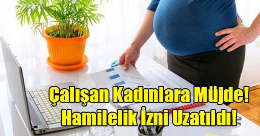 Çalışan Kadınlara Müjde! Hamilelik İzni Uzatıldı!