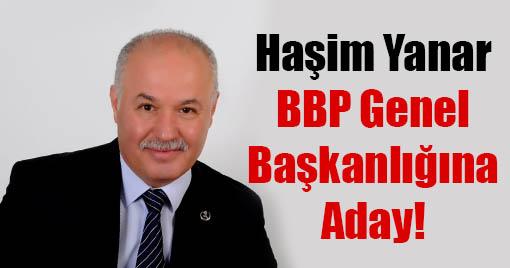 Haşim Yanar BBP Genel Başkanlığına Aday!