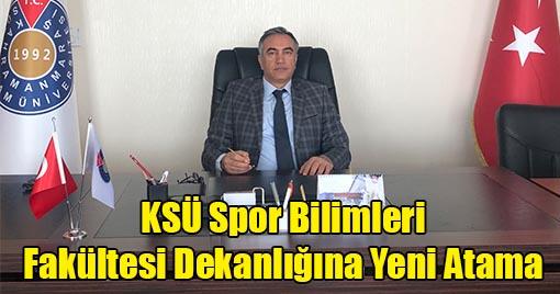 KSÜ Spor Bilimleri Fakültesi Dekanlığına Yeni Atama