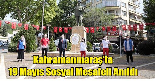 Kahramanmaraş'ta 19 Mayıs Sosyal Mesafeli Anıldı
