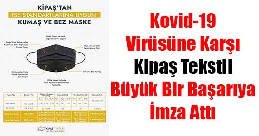 Kovid-19 Virüsüne Karşı, Kipaş Tekstil Büyük Bir Başarıya İmza Attı!