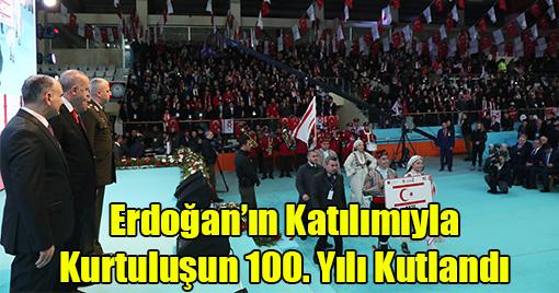 Erdoğan'ın Katılımıyla Kurtuluşun 100. Yılı Kutlandı