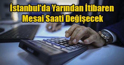 İstanbul'da Mesai Saati Değişecek