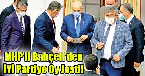 MHP'li Bahçeli'den İYİ Partiye Oy Jesti!