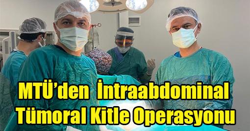 MTÜ Tıp Fakültesi Önemli Ameliyatlara İmza Atmaya Devam Ediyor