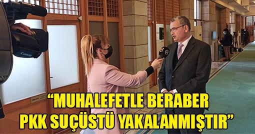 İçişleri Komisyon Başkanı Güvenç: ''Gara'da İnsanlık Suçu İşlendi''