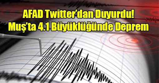 AFAD Twitter'dan Duyurdu! Muş'ta 4.1 Büyüklüğünde Deprem