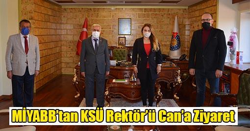 MİYABB'tan KSÜ Rektör'ü Can'a Ziyaret