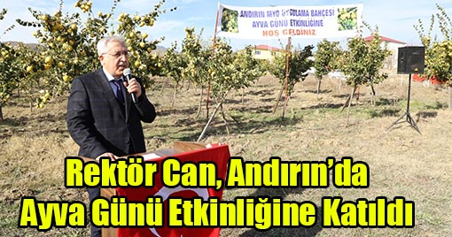 Rektör Can, Andırın'da Ayva Günü Etkinliğine Katıldı