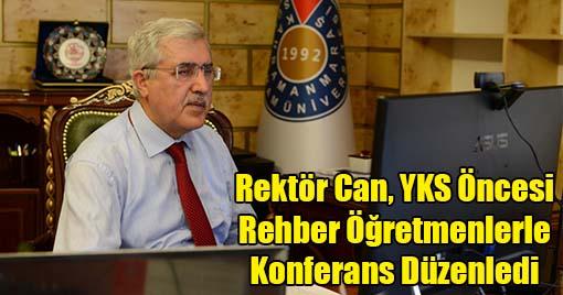 Rektör Can, YKS Öncesi Rehber Öğretmenlerle Konferans Düzenledi