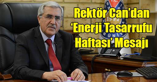 Rektör Can'dan 'Enerji Tasarrufu Haftası' Mesajı