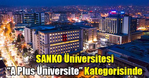 "SANKO Üniversitesi, ""A Plus Üniversite"" Kategorisinde"