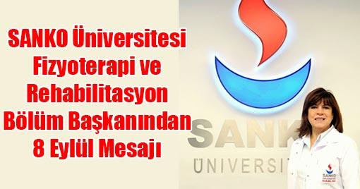 SANKO Üniversitesi Fizyoterapi ve Rehabilitasyon Bölüm Başkanından 8 Eylül Mesajı