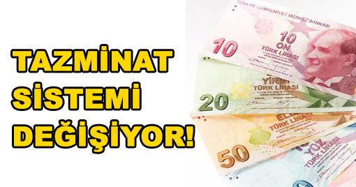TAZMİNAT SİSTEMİ DEĞİŞİYOR!