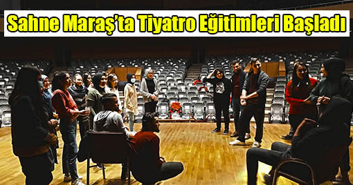 Sahne Maraş Tiyatro Okulu'nda Eğitimler Başladı