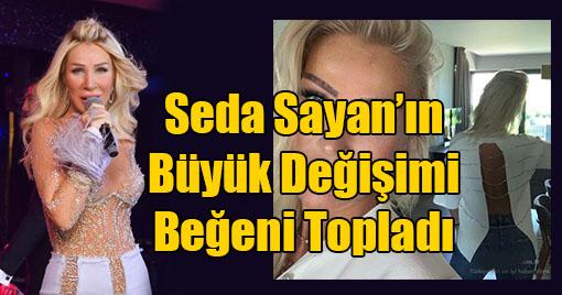 Seda Sayan'ın Büyük Değişimi Beğeni Topladı