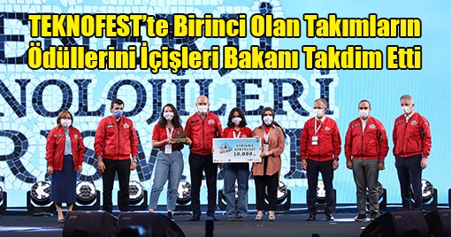 TEKNOFEST'te Birinci Olan Takımların Ödüllerini İçişleri Bakanı Takdim Etti