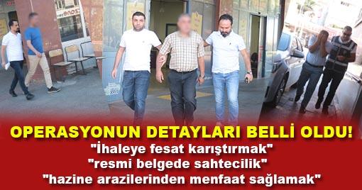 Kamu  görevlileri ve iş adamları 9 kişi gözaltına alındı!