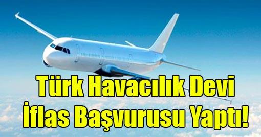 Türk Havacılık Devi İflas Başvurusu Yaptı!