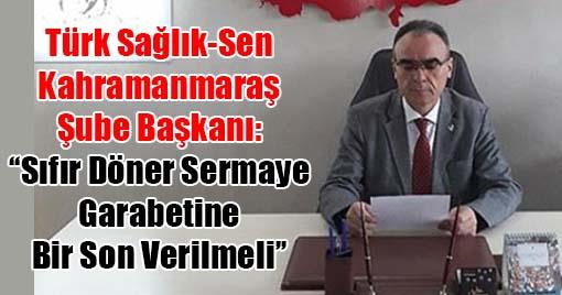 Türk Sağlık-Sen Şube Başkanı: ''Sıfır Döner Sermaye Garabetine Bir Son Verilmeli''