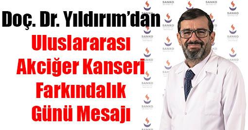 Doç. Dr. Yıldırım'dan Uluslararası Akciğer Kanseri Farkındalık Günü Mesajı