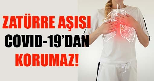 ZATÜRRE AŞISI COVID-19'DAN KORUMAZ!