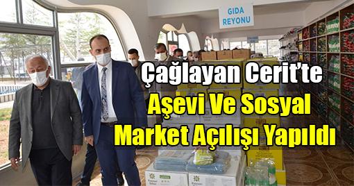 Çağlayan Cerit'te Aşevi Ve Sosyal Market Açılışı Yapıldı