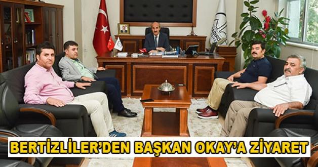 BERTİZLİLER'DEN BAŞKAN OKAY'A ZİYARET