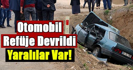 Otomobil Refüje Devrildi: Yaralılar Var!