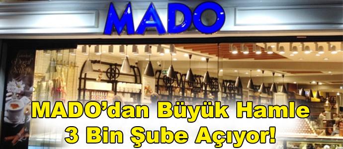 MADO'dan Büyük Hamle 3 Bin Şube Açıyor!