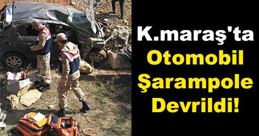 Kahramanmaraş'ta Otomobil Şarampole Devrildi!