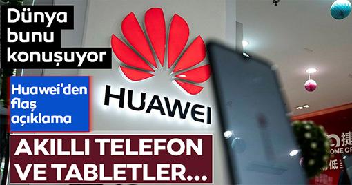 Dünya Bunu Konuşuyor, Huawei'den Flaş Açıklama!