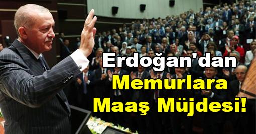 Erdoğan'dan Memurlara Maaş Müjdesi!