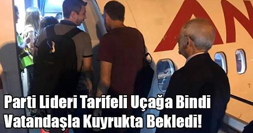 Parti Lideri Tarifeli Uçağa Bindi Kuyrukta Bekledi!