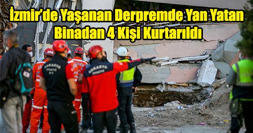İzmir'de Yaşanan Derpremde Yan Yatan Binadan 4 Kişi Kurtarıldı