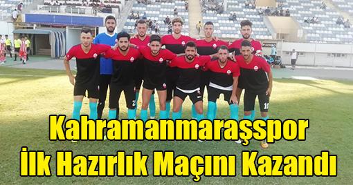 Kahramanmaraşspor İlk Hazırlık Maçını Kazandı