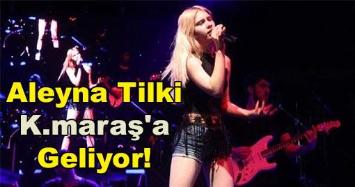 Aleyna Tilki Kahramanmaraş'a Geliyor!